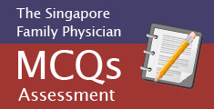 Singapore Family Physician: MCQ Assessments